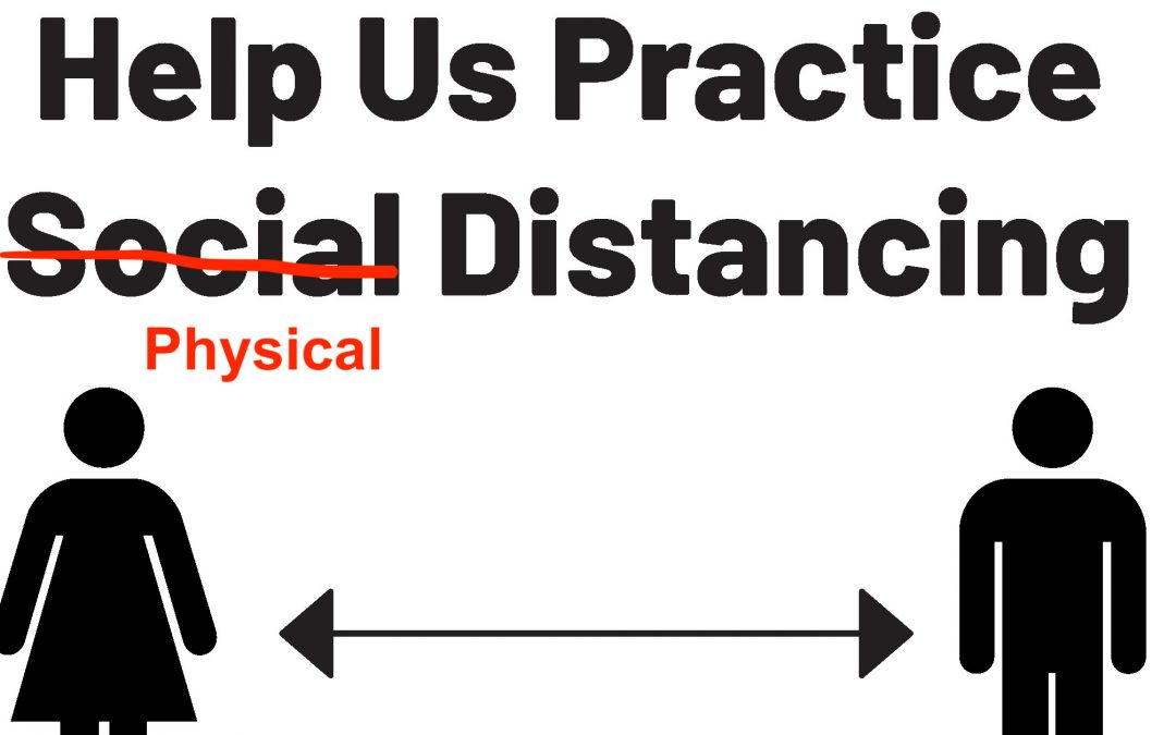 "Shouldn't it be ""physical distancing""??"